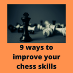 9 best ways to improve your chess skills