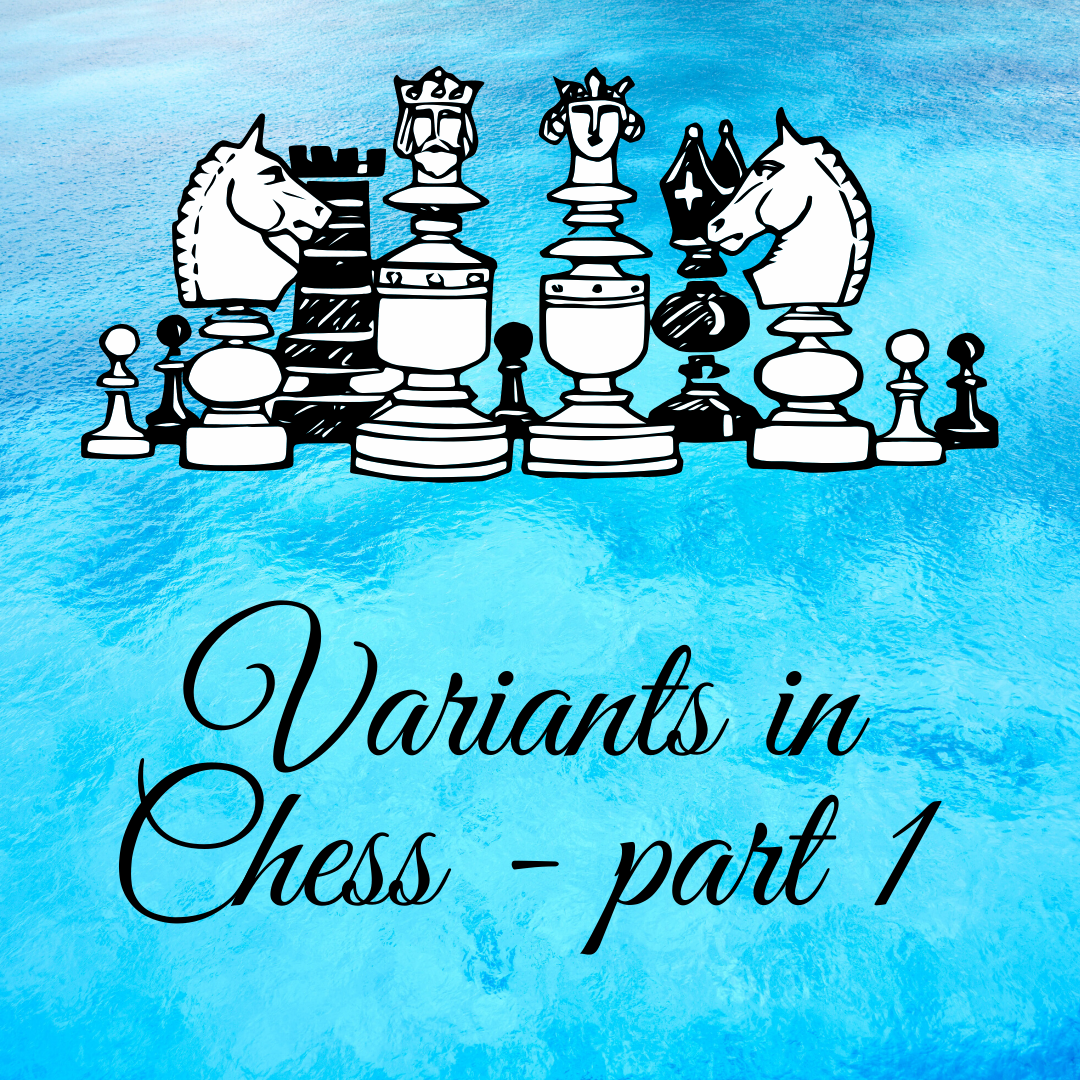 Variants in Chess – part 1  (chess960, bughouse, 4 player chess)