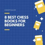8 Best Chess Books For Beginners