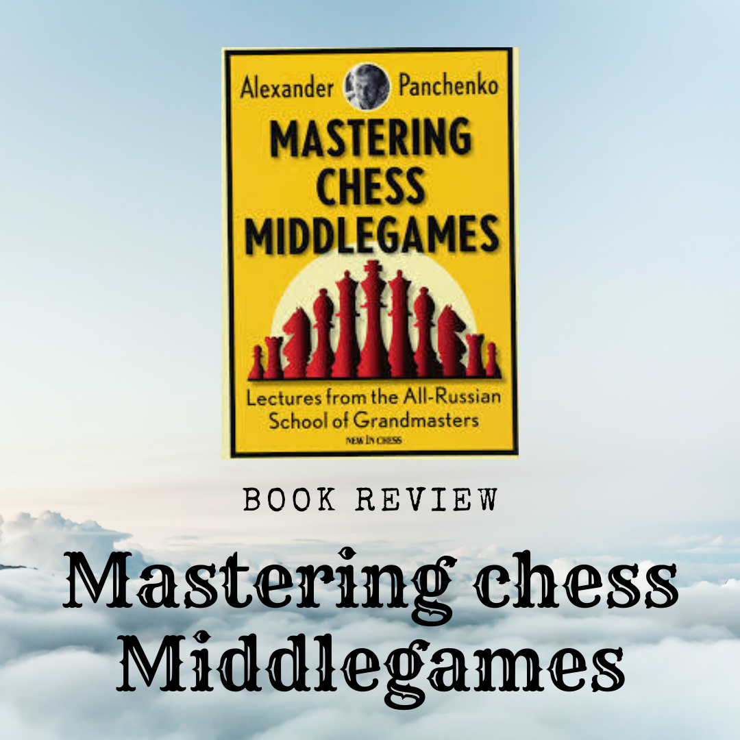 Book Review – Mastering Chess Middlegames