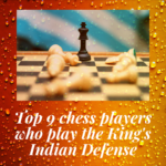 Top 9 chess players who play the King's Indian Defense