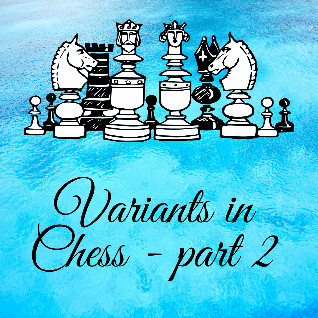 Variants in Chess – Part 2