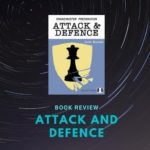 Book review - Attack and Defence by Jacob Aagaard