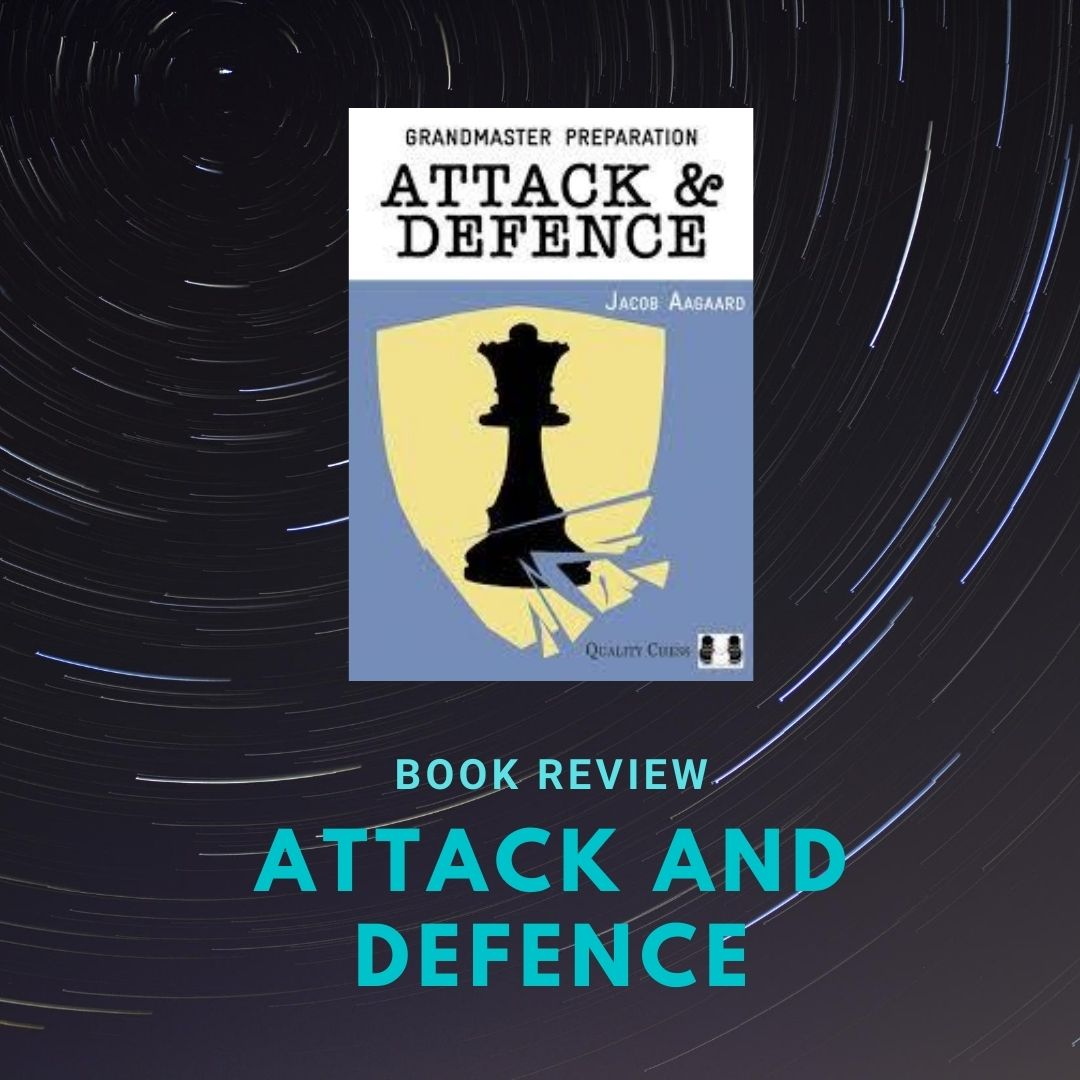 Book review – Attack and Defence by Jacob Aagaard