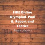 FIDE Online Olympiad- Pool B, Report and Tactics