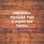 Fide Online Olympiad- Pool C, Report and Tactics.