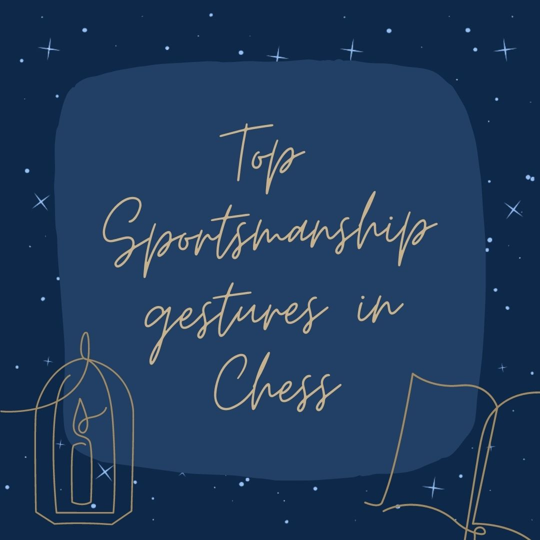 Top Sportsmanship gestures in Chess
