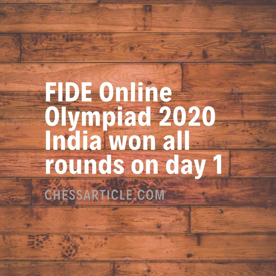 FIDE Online Olympiad 2020 – India won all rounds on day 1