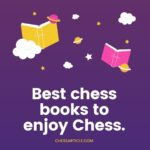 Best chess books to enjoy Chess.