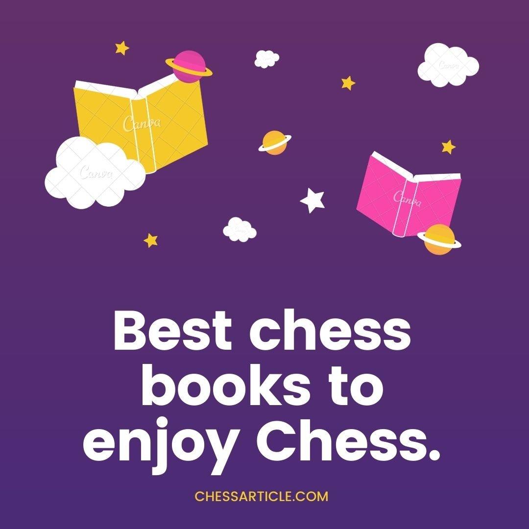 Best chess books to enjoy Chess.