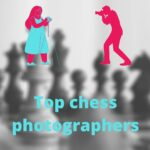 Top chess photographers ever