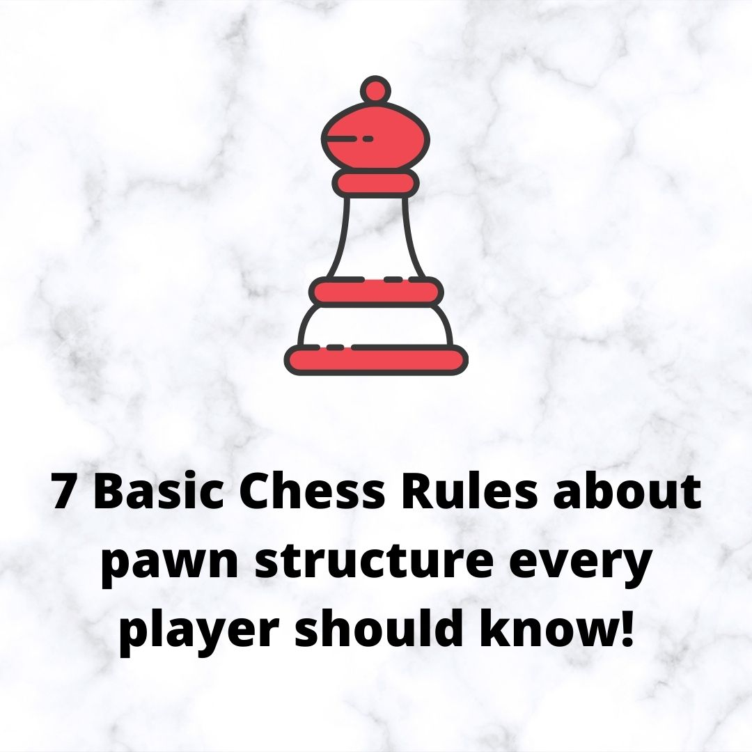 7 Basic Chess Rules about pawn structure every player should know!
