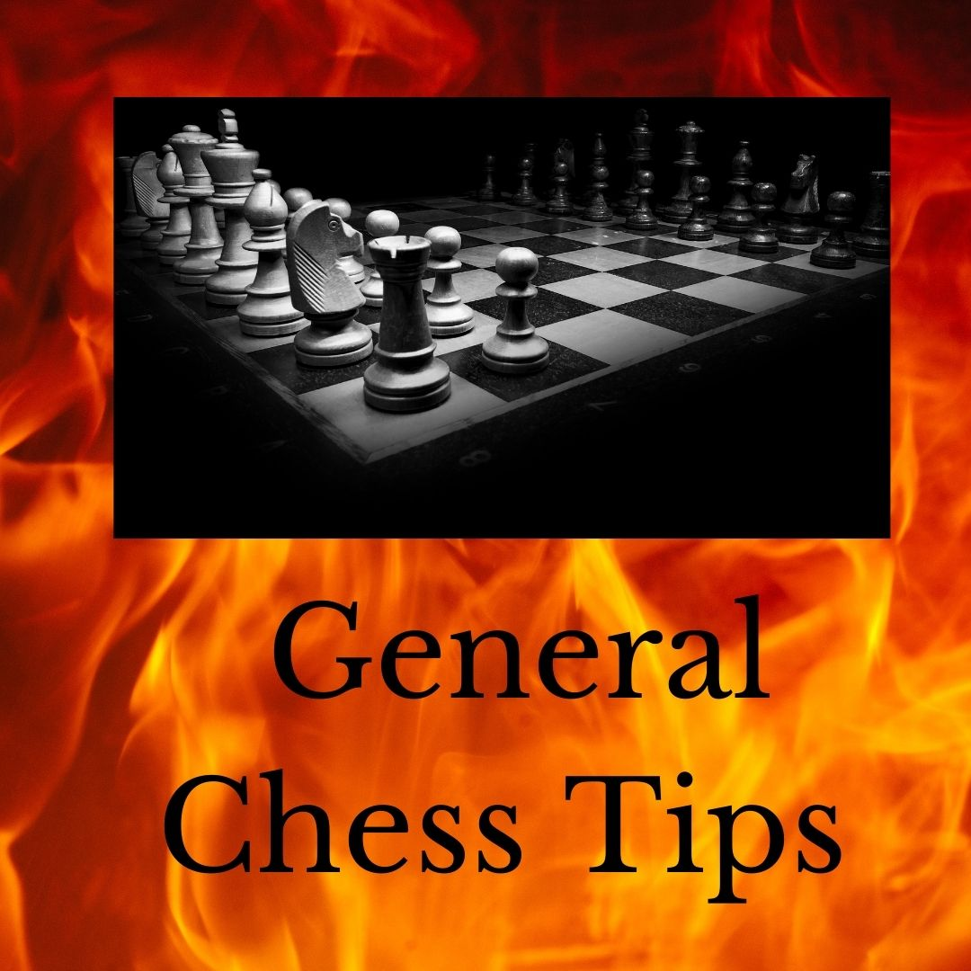 General Chess Tips