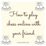 2 player chess online - websites, play with friends