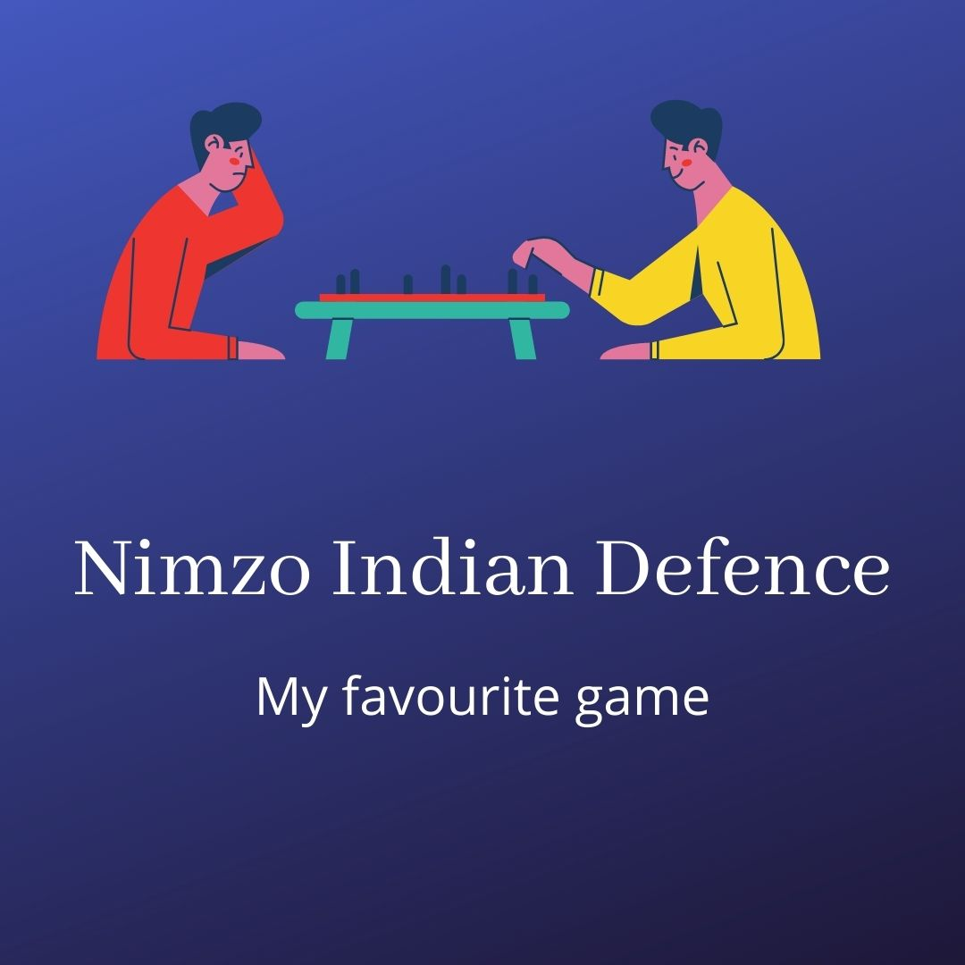 Nimzo Indian Defence – My Favourite game