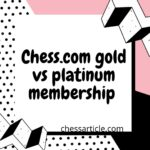 chess.com Gold vs Platinum membership