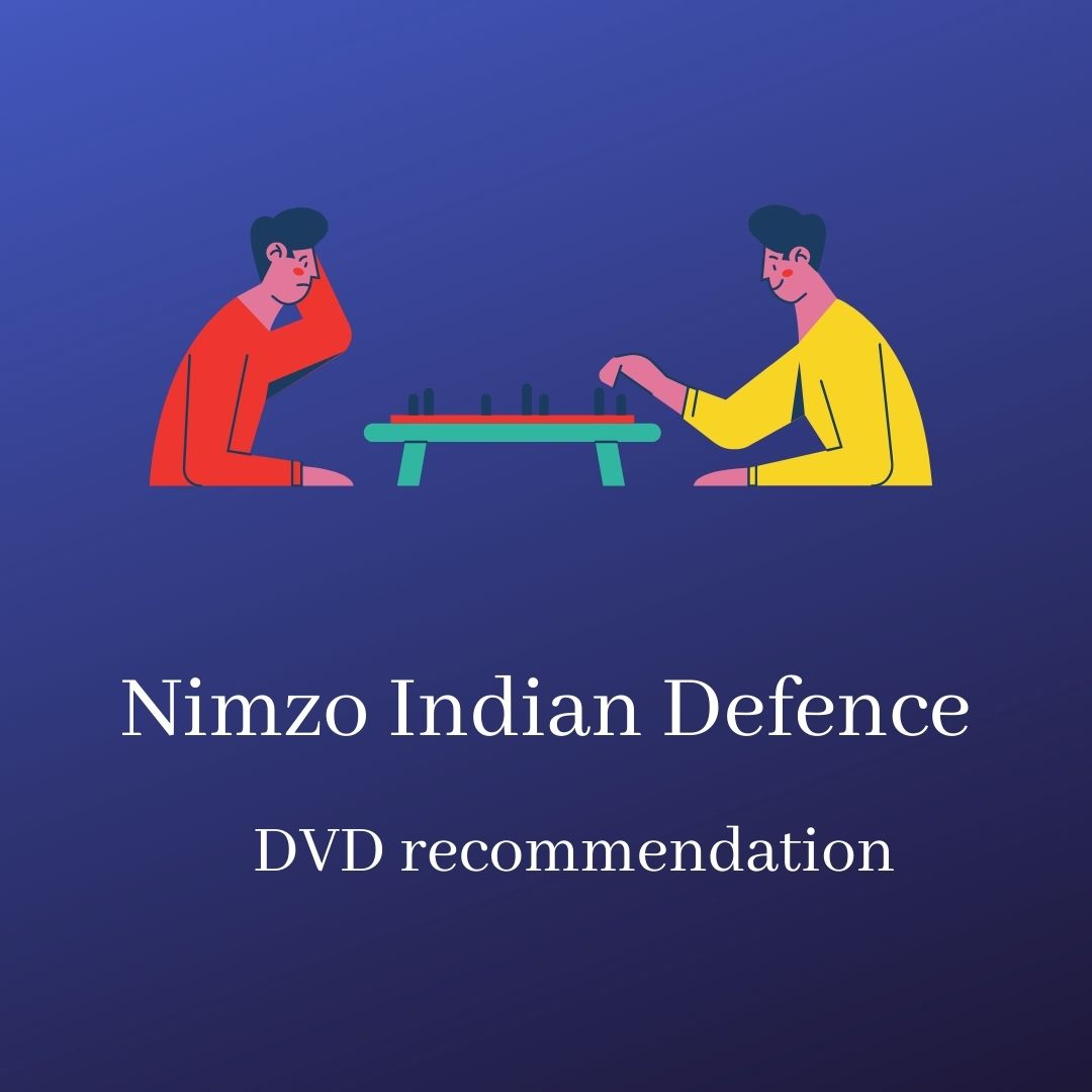Nimzo Indian Defence – DVD recommendation