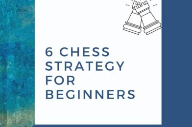 6 Chess strategy for beginners
