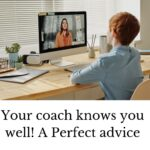 Your coach knows you well! A perfect advice