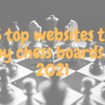 5 top websites to buy chess boards in 2021