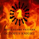 Middlegame Pattern - Octopus Knight