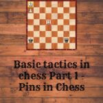 Basic tactics in chess Part 1 - Pins in Chess