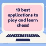 10 best applications to play and learn chess!