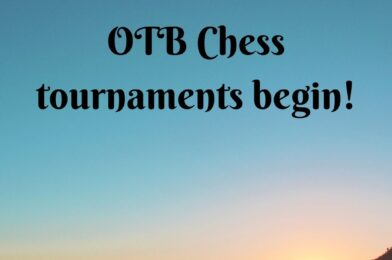 OTB Chess tournaments begin!