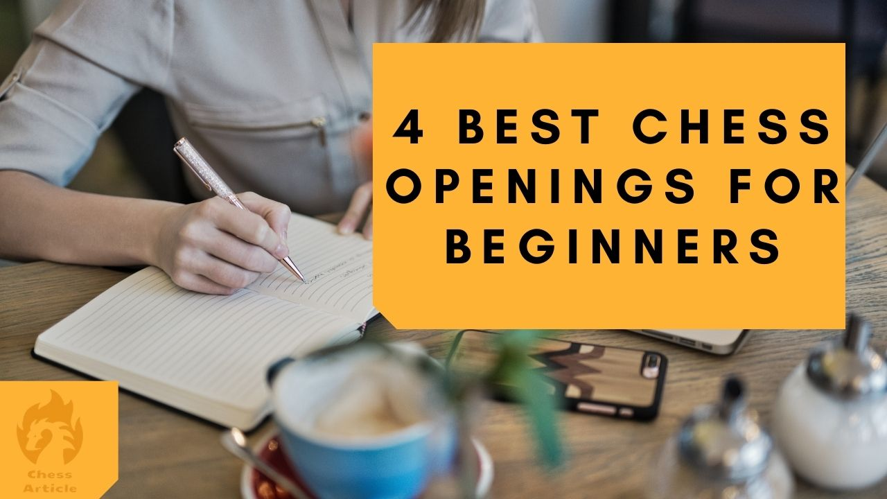 4 Best chess openings for beginners