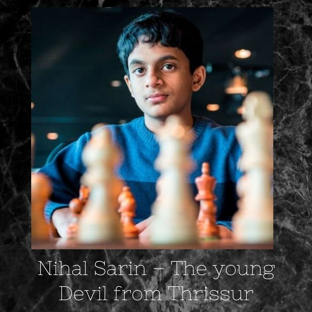 Nihal Sarin – The young Devil from Thrissur