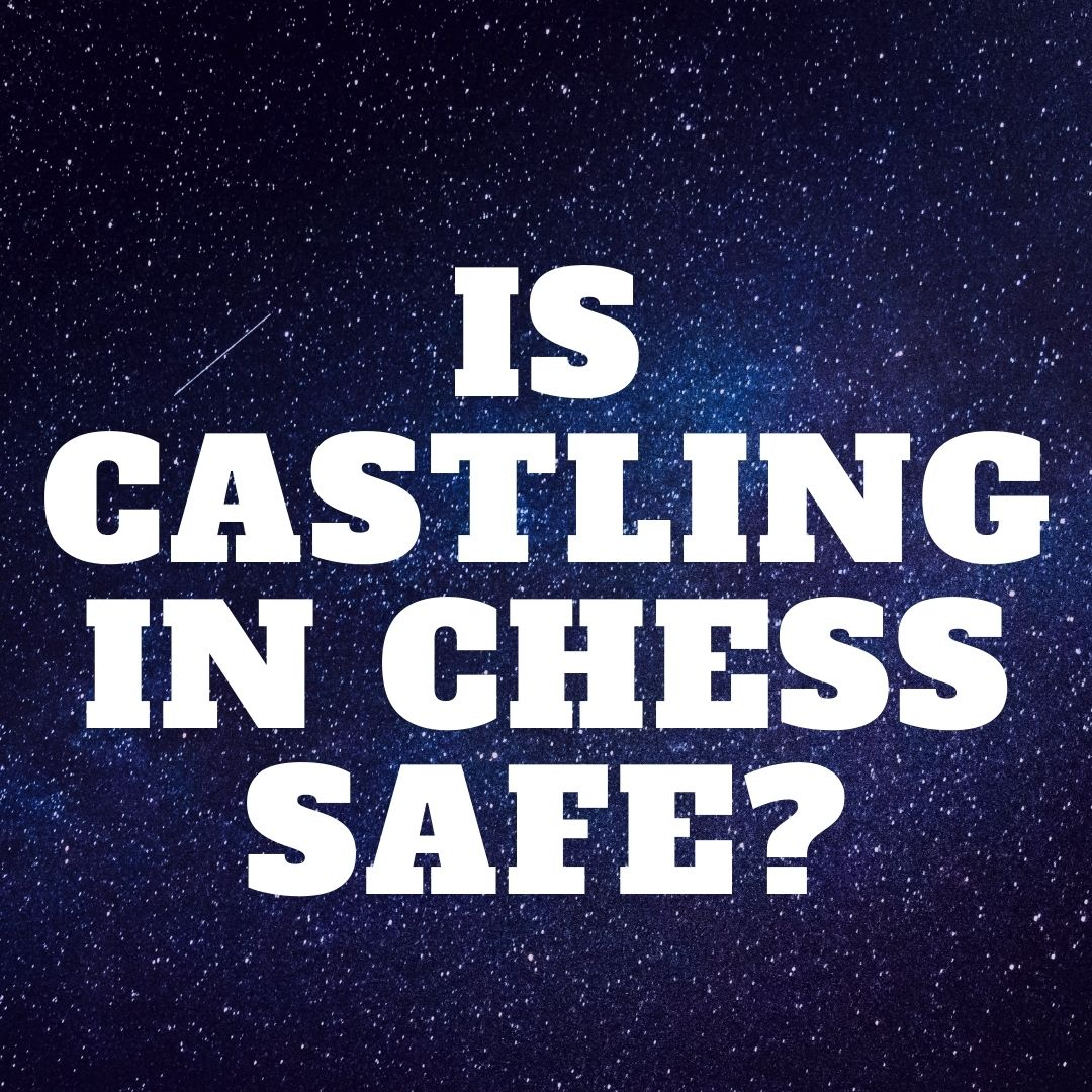 Is castling in chess safe?