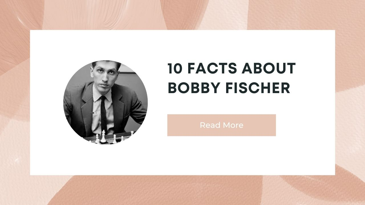 10 Facts about Bobby Fischer